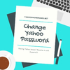 Want To Change Yahoo Account Password - You Can't Miss!!!