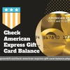 Want to Check Your American Express Gift Card Balance - You Should Not Miss
