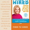 Fired to Hired- Bouncing Back from Job Loss to Get to Work Right Now - by Tory Johnson.png
